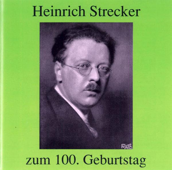 Heinrich Strecker zum 100.Geburtstag